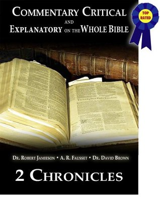 Commentary Critical and Explanatory - Book of 2nd Chronicles (Annotated) (Commentary Critical and Explanatory on the Whole Bible)