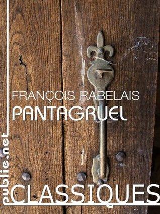 Pantagruel: le livre fondateur de la littérature française (Nos Classiques) (French Edition)