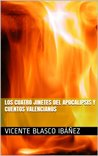 Los cuatro jinetes del Apocalipsis y Cuentos Valencianos by Vicente Blasco Ibáñez