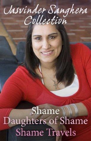 The Jasvinder Sanghera Ebook Collection: Shame, Daughters of Shame & Shame Travels