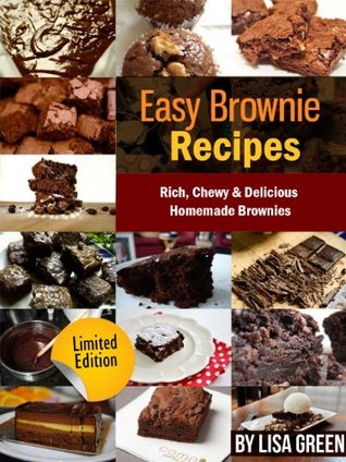 Easy Brownie Recipes: Rich, Chewy & Delicious Homemade Brownies - Limited Edition