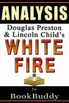 White Fire (Pendergast): by Douglas Preston & Lincoln Child -- Analysis
