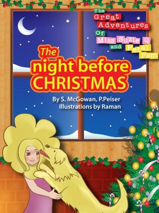 The great adventures of Petal Pam and Miss Suzie 'Q' The night Before Christmas