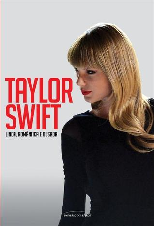 Taylor Swift - Linda, Romântica e Ousada by Antonio Felipe Purcino