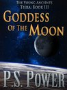 Goddess of the Moon  (The Young Ancients, #13)