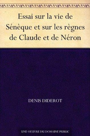Essai sur la vie de Sénèque et sur les règnes de Claude et de Néron