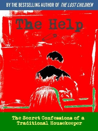The Help, A Novel (Special Kindle Enabled Version) or The Secret Confessions of a Traditional Housekeeper