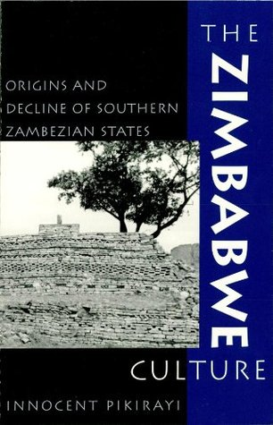The Zimbabwe Culture: Origins and Decline of Southern Zambezian States (African Archaeology Series)