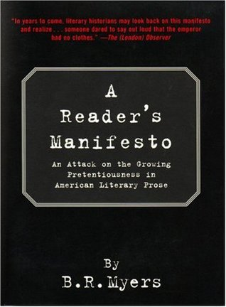 A Reader's Manifesto by B.R. Myers