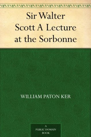 Sir Walter Scott A Lecture at the Sorbonne