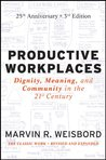 Productive Workplaces: Dignity, Meaning, and Community in the 21st Century