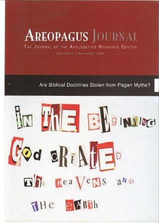 Are Biblical Doctrines Stolen From Pagan Myths? The Areopagus Journal of the Apologetics Resource Center. Volume 9, Number 6. (ePUB)