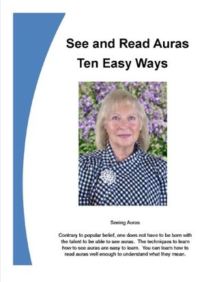 See and Read Auras - Ten Easy Ways