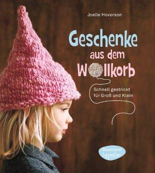 geschenke-aus-dem-wollkorb-schnell-gestrickt-fr-gross-und-klein-german-edition