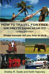 How To Travel For Free (or pretty damn near it!): Updated 2nd Edition