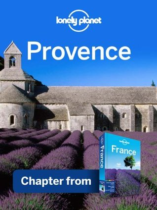 Lonely Planet Provence: Chapter from France Travel Guide
