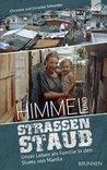 Himmel und Straßenstaub: Unser Leben als Familie in den Slums von Manila (German Edition)