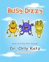 Busy Dizzy by Orly Katz