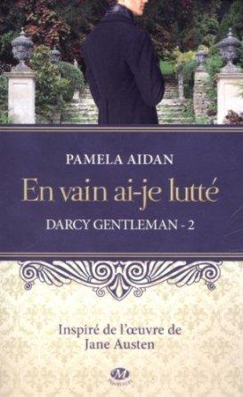 En vain ai-je lutté (Darcy Gentleman, #2)