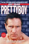 Pretty Boy - If I Come After You Beware 'Cos Hell's Coming Wi... by Roy Shaw