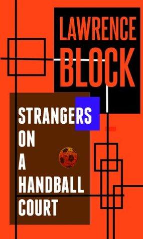 Strangers on a Handball Court
