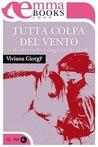 Tutta colpa del vento by Viviana Giorgi