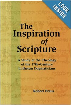The Inspiration Of Scripture: A Study of the Theology of the 17th-Century Lutheran Dogmaticians