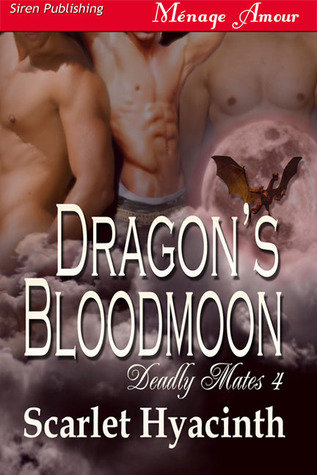 Dragon's Bloodmoon (Deadly Mates #4)