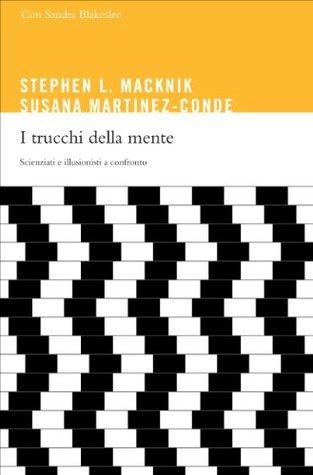 I trucchi della mente. La neuromagia e le piccole illusioni di tutti i giorni (Italian Edition)