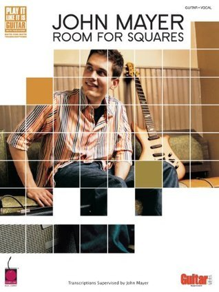 John Mayer - Room for Squares Songbook: Transcriptions Supervised by John Mayer