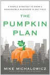 Book cover for The Pumpkin Plan: A Simple Strategy to Grow a Remarkable Business in Any Field