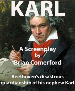 Karl - Beethoven's disastrous guardianship of his nephew.