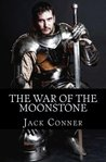 The War of the Moonstone (War of the Moonstone #1)