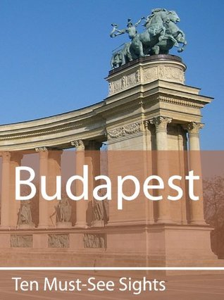 Ten Must-See Sights: Budapest(Ten Must-See Sights 9)