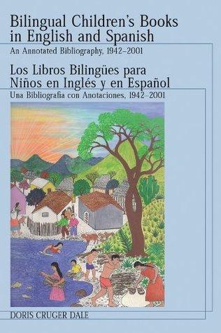 Bilingual Children's Books in English and Spanish / Los Libros Bilingues para ninos en Ingles y en Espanol