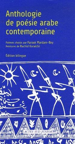 Anthologie de poésie arabe contemporaine : édition bilingue français-arabe