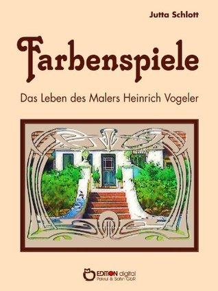 Farbenspiele. Das Leben des Malers Heinrich Vogeler