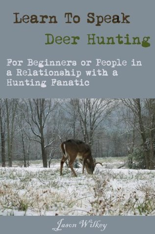Learn To Speak Deer Hunting