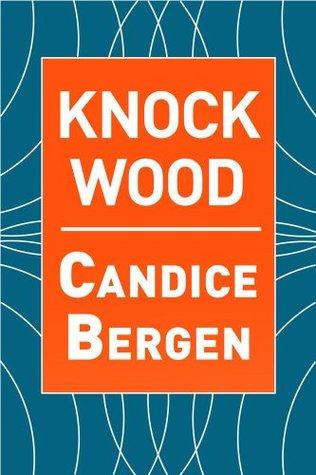 Knock wood by candice bergen fandeluxe Ebook collections