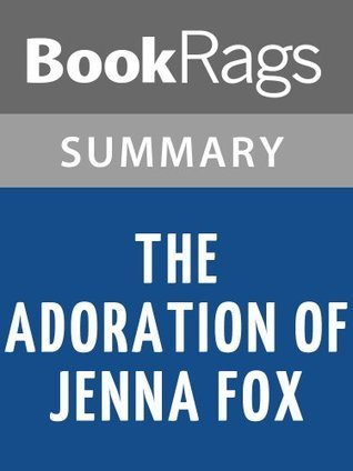 The Adoration of Jenna Fox by Mary E. Pearson l Summary & Study Guide