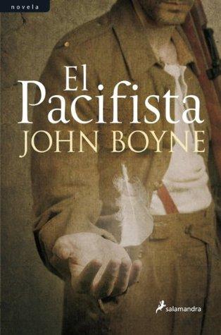 El Pacifista by John Boyne
