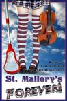 St. Mallory's Forever!