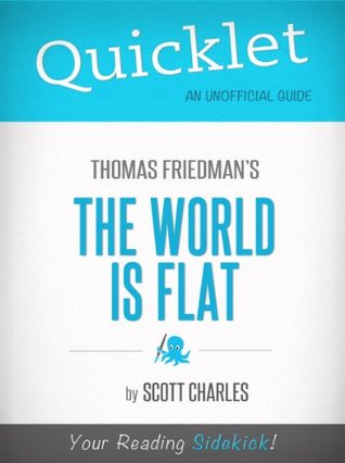Quicklet on Thomas Friedman's The World Is Flat (CliffNotes-like Book Summary)