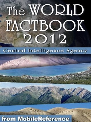 CIA World Factbook 2012 - Complete Unabridged Edition. Detailed Country Maps and other information