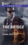 The Bridge by Carol Ericson