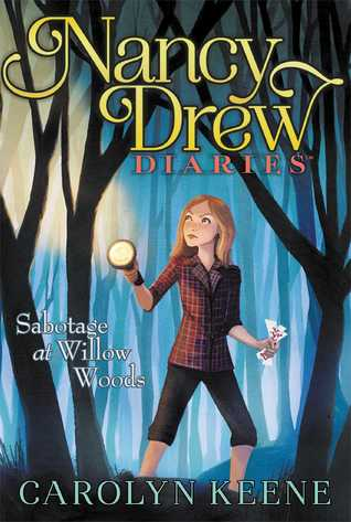 Sabotage at Willow Woods (Nancy Drew Diaries #5)
