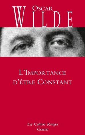 L'Importance d'être Constant:Cahiers rouges - inédit - traduction et préface inédites de Charles Dantzig (Les Cahiers Rouges)