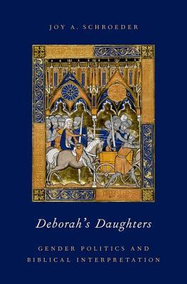 Deborah's Daughters: Gender Politics and Biblical Interpretation