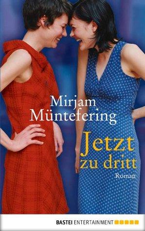 Jetzt zu dritt: Roman (German Edition)