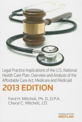Legal Practice Implications of the U.S. National Health Care Plan: Overview and Analysis of the Affordable Care Act, Medicare and Medicaid